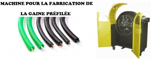 FABRICATION DE LA GAINE PREFILEE